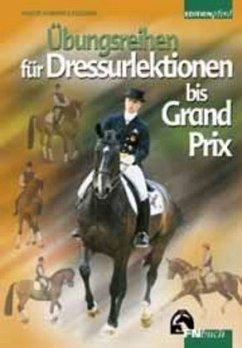 Übungsreihen für Dressurlektionen bis Grand Prix - Lindgren, Anders