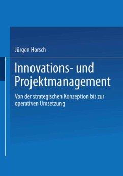 Innovations- und Projektmanagement - Horsch, Jürgen