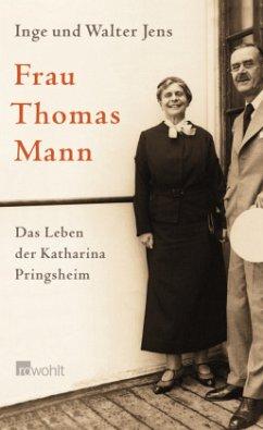 Frau Thomas Mann - Jens, Walter; Jens, Inge