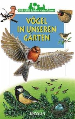 Ensslins kleine Naturführer. Vögel in unseren Gärten - Tracqui, Valérie
