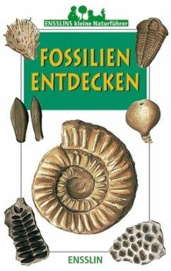 Ensslins kleine Naturführer. Fossilien entdecken - Duranthon, Francis