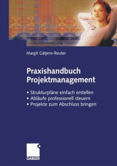 Praxisbuch Projektmanagement - Gätjens-Reuter, Margit