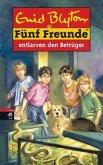 Fünf Freunde entlarven den Betrüger / Fünf Freunde Bd.37