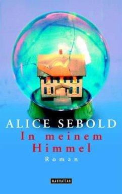 In meinem Himmel - Sebold, Alice