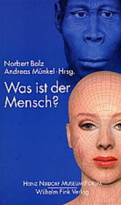 Was ist der Mensch? - Bolz, Norbert / Münkel, Andreas (Hgg.)