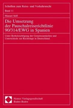 Die Umsetzung der Pauschalreiserichtlinie 90/134/EWG in Spanien. Dissertation - Stiff, Manuel