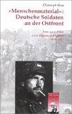 """""""Menschenmaterial"""": Deutsche Soldaten an der Ostfront"""