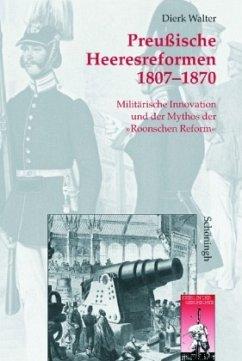 Preußische Heeresreformen 1807-1870 - Walter, Dierk