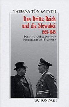 Das Dritte Reich und die Slowakei 1939-1945 - Tönsmeyer, Tatjana