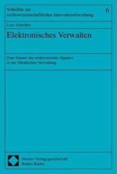 Elektronisches Verwalten - Schreiber, Lutz