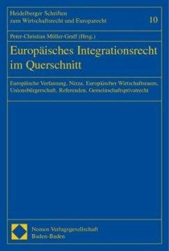 Europäisches Integrationsrecht im Querschnitt - Müller-Graff, Peter-Christian