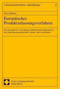 Europäisches Produktzulassungsverfahren - Blattner, Oliver
