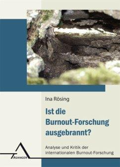 Ist die Burnout-Forschung ausgebrannt? - Rösing, Ina