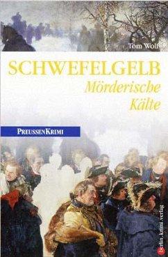 Schwefelgelb / Preußen Krimi Bd.4 - Wolf, Tom