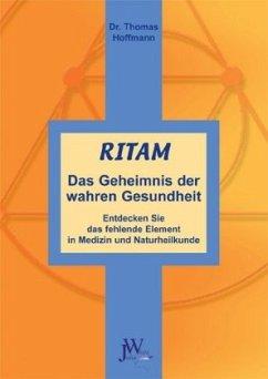 Ritam - Das Geheimnis der wahren Gesundheit - Hoffmann, Thomas