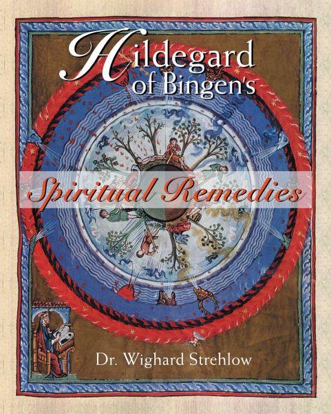 hildegard of bingen 39 s spiritual remedies von wighard strehlow fachbuch. Black Bedroom Furniture Sets. Home Design Ideas