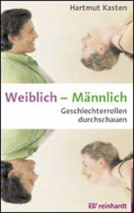 Weiblich - Männlich - Kasten, Hartmut