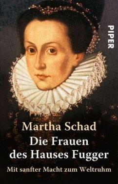 Die Frauen des Hauses Fugger - Schad, Martha
