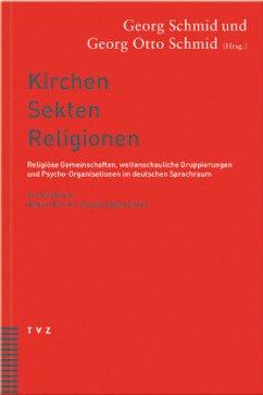 Die Kirchen, Sekten, Religionen - Eggenberger, Oswald (Begr.) / Schmid, Georg / Schmid, Georg O (Hgg.)