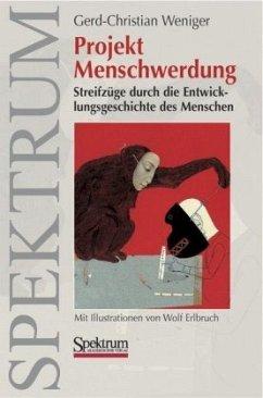 Projekt Menschwerdung - Weniger, Gerd-Christian