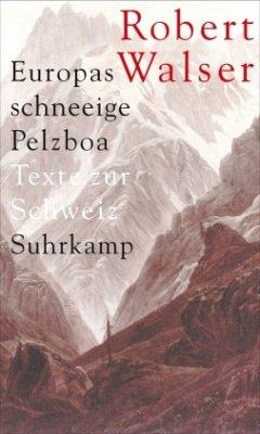 Europas schneeige Pelzboa - Walser, Robert