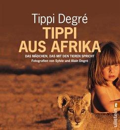 Tippi aus Afrika - Degre, Tippi