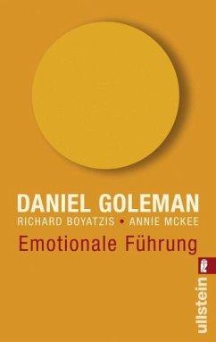 Emotionale Führung - Goleman, Daniel; Boyatzis, Richard; McKee, Annie
