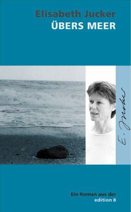 Übers Meer - Jucker, Elisabeth