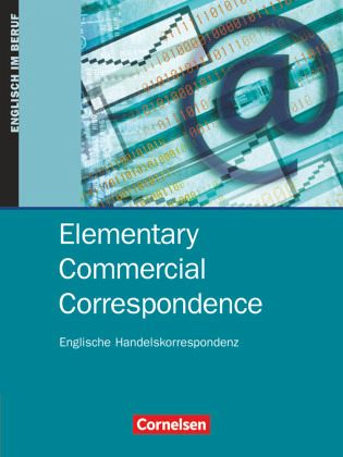 Handelskorrespondenz Musterbriefe : Commercial correspondence elementary schülerbuch