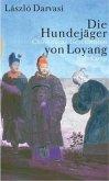 Die Hundejäger von Lojang