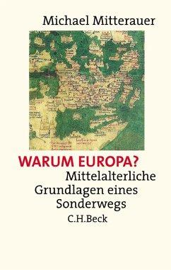 Warum Europa? - Mitterauer, Michael