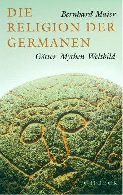 Die Religion der Germanen - Maier, Bernhard