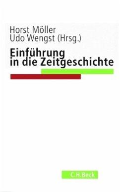 Einführung in die Zeitgeschichte - Wengst, Udo / Möller, Horst