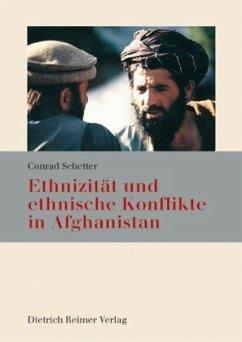 Ethnizität und ethnische Konflikte in Afghanistan - Schetter, Conrad J.