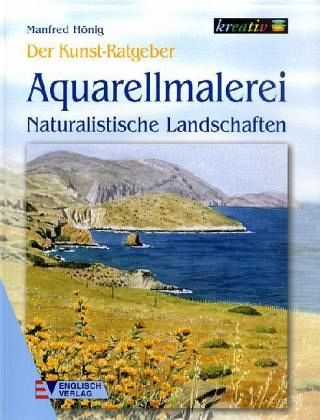 aquarellmalerei, naturalistische landschaften von manfred hönig portofrei bei bücher.de bestellen