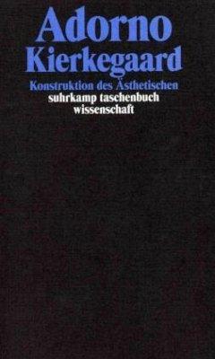 Kierkegaard. Konstruktion des Ästhetischen - Adorno, Theodor W.