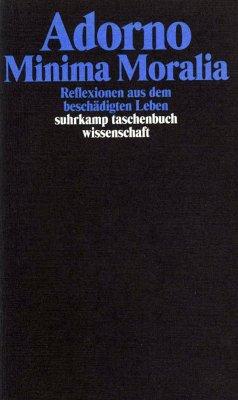 Minima Moralia. Reflexionen aus dem beschädigten Leben - Adorno, Theodor W.