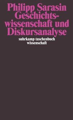 Geschichtswissenschaft und Diskursanalyse - Sarasin, Philipp