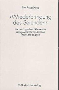 Wiederbringung des Seienden - Augsberg, Ingo