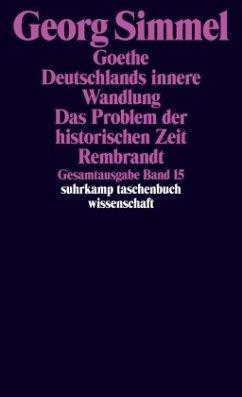 Goethe (1913). Deutschlands innere Wandlung (1914). Das Problem der historischen Zeit (1916). Rembrandt (1916) - Simmel, Georg