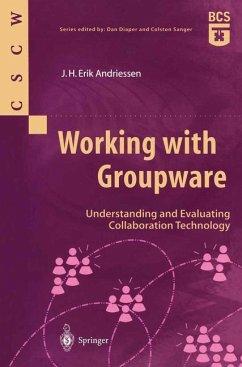 Working With Groupware - Andriessen, J.H. Erik