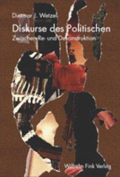 Diskurse des Politischen - Wetzel, Dietmar J.