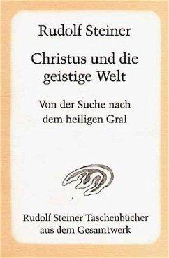 Christus und die geistige Welt - Steiner, Rudolf
