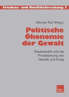 Politische Ökonomie der Gewalt - Ruf, Werner (Hrsg.)