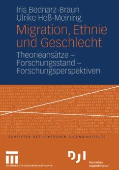 Migration, Ethnie und Geschlecht - Bednarz-Braun, Iris;Heß-Meining, Ulrike