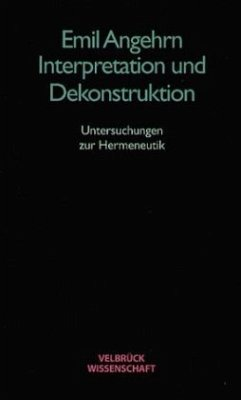 Interpretation und Dekonstruktion - Angehrn, Emil