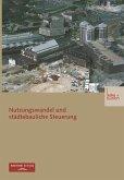 Nutzungswandel und städtebauliche Steuerung