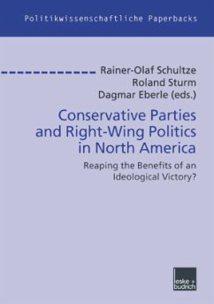Conservative Parties and Right-Wing Politics in North America - Schultze, Rainer-Olaf / Sturm, Roland / Eberle, Damar (Hgg.)