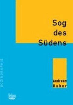 Sog des Südens - Huber, Andreas