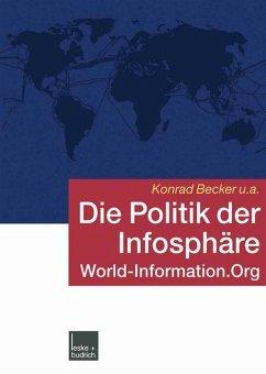 Die Politik der Infosphäre - Becker, Konrad